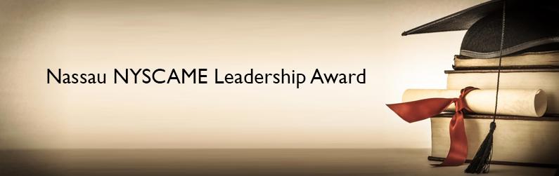 Nassau NYSCAME Leadership Award
